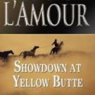 Showdown at Yellow Butte: A Novel (Paperback –2009) by Louis L'Amour