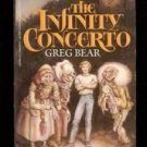 The Infinity Concerto (Paperback-1987) by Greg Bear