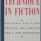 Technique In Fiction, Second Edition: Revised and Updated for a New Generation (Hardcover  – 1987)