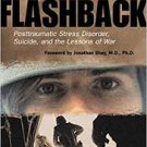 Flashback: Posttraumatic Stress Disorder, Suicide, and the Lessons of War by Penny Coleman