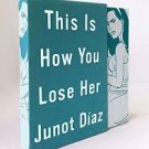 This Is How You Lose Her (Hardcover Deluxe Edition 2013) by Junot Diaz