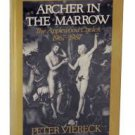Archer in the Marrow: The Applewood Cycles 1967-1987 (Hardcover-1987) by Peter Viereck