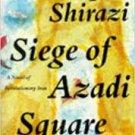 Siege of Azadi Square: A Novel of Revolutionary Iran (Paperback-1991) by Manny Shirazi