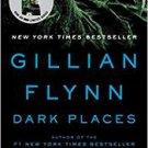 Dark Places (Paperback – 2010) by Gillian Flynn