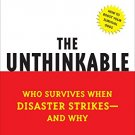The Unthinkable: Who Survives When Disaster Strikes - and Why (Paperback –  2009) by Amanda Ripley