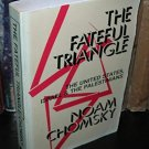 Fateful Triangle: The United States, Israel and the Palestinians  by Noam Chomsky