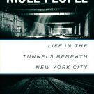 The Mole People: Life in the Tunnels Beneath New York City (Paperback – 1995) by Jennifer Toth