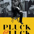 Pluck & Luck: The Tragedies and Triumphs of a Free Canadian (Paperback-2020)
