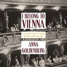 I Belong to Vienna: A Jewish Family's Story of Exile and Return (Advance Reading Copy-2020)