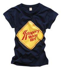 """Slippery When Wet"" New York Style Women's T-shirt"