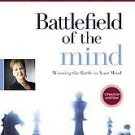 Battlefield of the Mind: Winning the Battle in Your Mind by Joyce Meyer (2002...
