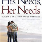 His Needs, Her Needs: Building an Affair-Proof Marriage by Willard F. Harley ...
