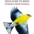 The Sibley Field Guide to Birds of Eastern North America by David Allen Sible...