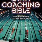 The Swim Coaching Bible (2001, Paperback)
