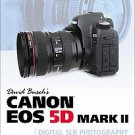 David Busch's Canon Eos 5d Mark II Guide to Digital Slr Photography by David ...