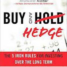 Buy and Hedge: The 5 Iron Rules for Investing over the Long Term by Jay...