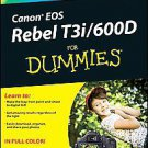 Canon Eos Rebel T3i/600d for Dummies by Julie Adair King (2011, Paperback)