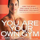 You Are Your Own Gym: The Bible of Bodyweight Exercises by Mark Lauren (2011,...
