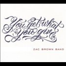 You Get What You Give [Digipak] * by Zac Brown (CD, Sep-2010, Atlantic)