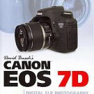 David Busch's Canon Eos 7d Guide to Digital Slr Photography by David D. Busch...