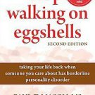 Stop Walking on Eggshells: Taking Your Life Back When Someone You Care about ...