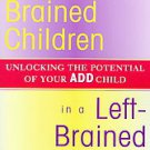 Right-Brained Children in a Left-Brained World by Laurie Parsons and Jeffrey ...