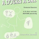 A Dozen a Day: Technical Exercises for the Piano to Be Done Each Day Before...