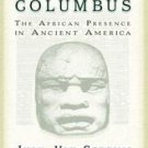 They Came Before Columbus: The African Presence in Ancient America by Ivan Va...