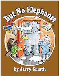 But No Elephants by Jerry Smath (2007, Paperback, Illustrated)