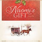 Naomi's Gift: An Amish Christmas Story by Amy Clipston (2011, Hardcover)