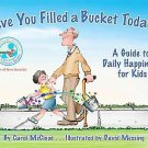 Have You Filled a Bucket Today?: A Guide to Daily Happiness for Kids by Carol...