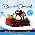 Raw for Dessert: Easy Delights for Everyone by Jennifer Cornbleet (2009, Pape...