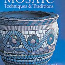 Mosaic Techniques & Traditions: Projects & Designs from Around the World by S...