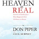 Heaven Is Real: Lessons on Earthly Joy--what Happened After 90 Minutes in Hea...