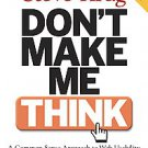 Don't Make Me Think: A Common Sense Approach To The Web Usability by Steve Kr...