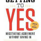 Getting to Yes: Negotiating Agreement Without Giving in by Roger Fisher, Will...