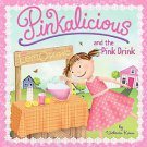 Pinkalicious and the Pink Drink by Victoria Kann (2010, Paperback)