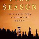 Fire Season: Field Notes from a Wilderness Lookout by Philip Connors (2011, H...