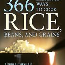 366 Delicious Ways to Cook Rice, Beans, and Grains by Andrea Chesman (1998, P...