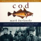 Cod: A Biography of the Fish That Changed the World by Mark Kurlansky (1998, ...