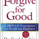 Forgive for Good by Frederic Luskin (2003, Paperback, Reprint)