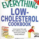 The Everything Low-Cholesterol Cookbook: Keep You Heart Healthy With 300 Deli...
