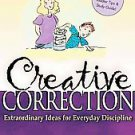 Creative Correction by Lisa Whelchel (2005, Paperback)