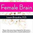 The Female Brain by Louann Brizendine M.D. (2007, Paperback, Reprint)