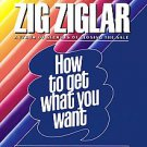 How to Get What You Want by Zig Ziglar (2004, Abridged, Compact Disc)