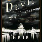 The Devil in the White City: Murder, Magic, and Madness at the Fair That Chan...