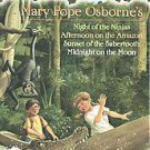 Mary Pope Osborne' s Night of the Ninjas / Afternoon on the Amazon / Sunset o...