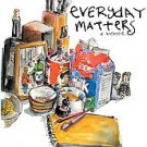 Everyday Matters by Danny Gregory (2007, Paperback, Reprint)
