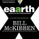 Eaarth: Making a Life on a Tough New Planet by Bill McKibben (2011, Paperback)