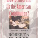How Democratic Is the American Constitution? by Robert Dahl and Robert Alan D...